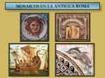 Mosaicos en la AntiguaRoma