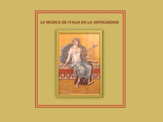 La Musica de Italia en la antiguedad.